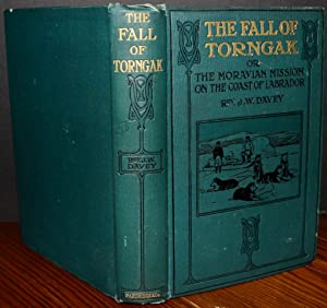 The Fall Of Torngak : Or The Moravian Mission On The Coast Of Labrador