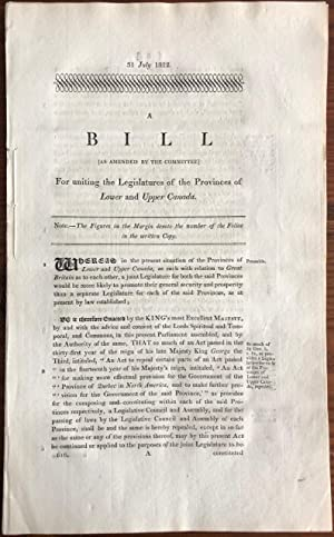 A Bill (as amended for the Committee) for uniting the Legislatures of the Provinces of Lower and ...