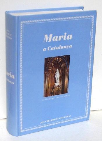 MARIA A CATALUNYA - BELLMUNT I FIGUERAS, JOAN