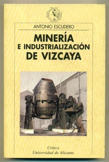 MINERIA E INDUSTRIALIZACION DE VIZCAYA - ESCUDERO, ANTONIO