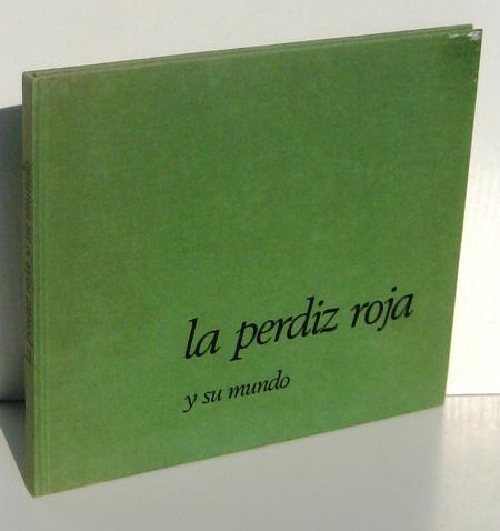 LA PERDIZ ROJA y su mundo - DIAZ DE LOS REYES, ANTONIO (direccion) JAVIER TORRES (diseño) MIGUEL DELIBES DE CASTRO (textos)