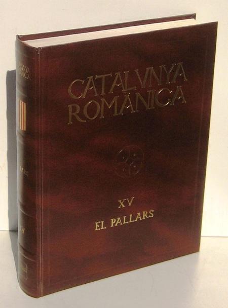 CATALUNYA ROMANICA (tom XV) EL PALLARS SOBIRA - EL PALLARS JUSSA - VIGUE, JORDI - PLADEVALL I FONT, ANTONI i d'altres (direccio) - Varis Autors