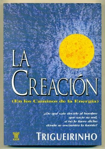 LA CREACION (En los caminos de la energia) - TRIGUEIRINHO