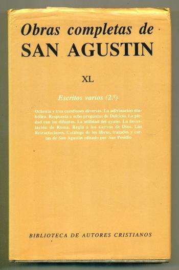 OBRAS DE SAN AGUSTIN XL. ESCRITOS VARIOS (2.º). OCHENTA Y TRES CUESTIONES DIVERSAS. LA ADIVINACION DIABOLICA. RESPUESTA A OCHO PREGUNTAS DE DULCICIO. LA PIEDAD CON LOS DIFUNTOS. LA UTILIDAD DEL AYUNO. - AGUSTIN, SAN (Obispo de Hipona) - P. de Luis - M. Campelo - T. Madrid - J. Oroz (comision responsabl
