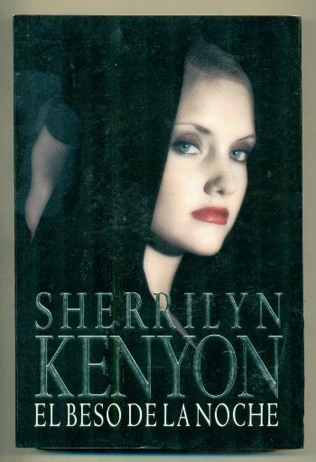 EL BESO DE LA NOCHE (Una Novela de los Cazadores Oscuros) - KENYON, SHERRILYN