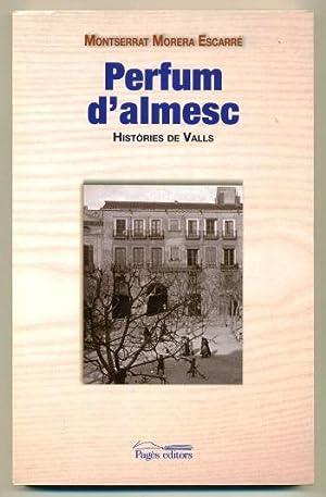 PERFUM D'ALMESC. Histories de Valls: MORERA ESCARRE, MONSERRAT