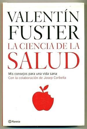 LA CIENCIA DE LA SALUD. Mis consejos: FUSTER, VALENTIN -
