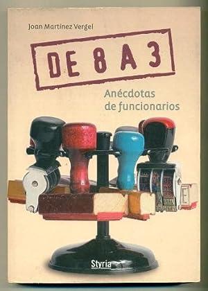 DE 8 A 3. ANECDOTAS DE FUNCIONARIOS: MARTINEZ VERGEL, JOAN