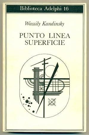 PUNTO, LINEA, SUPERFICIE. Contributo all'analisi degli elementi: KANDINSKY, WASSILY