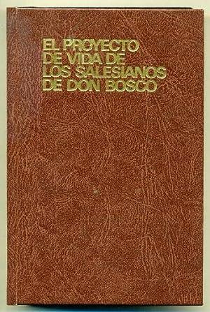 EL PROYECTO DE VIDA DE LOS SALESIANOS DE DON BOSCO. Guia de lectura de las Constituciones ...