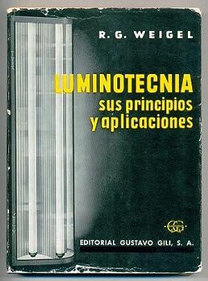 LUMINOTECNIA. Sus principios y aplicaciones: WEIGEL, R. G.