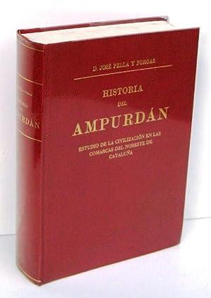 HISTORIA DEL AMPURDAN. Estudio de la civilizacion: PELLA Y FORGAS,
