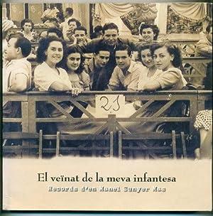 EL VEiNAT DE LA MEVA INFANTESA. Records d'en Manuel Sunyer Mas: SUNYER MAS, MANEL (Text) - ...