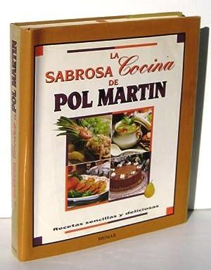LA SABROSA COCINA DE POL MARTIN. Recetas sencillas y deliciosas: MARTIN, POL