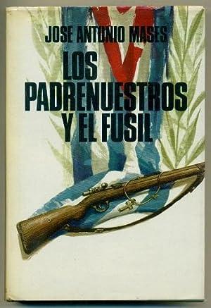 LOS PADRENUESTROS Y EL FUSIL: MASES, JOSE ANTONIO