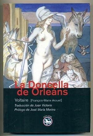 LA DONCELLA DE ORLEANS. Poema en XXI: VOLTAIRE (AROUET, FRANÇOIS-MARIE)