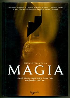 ENCICLOPEDIA DE LA MAGIA (Magia blanca, magia negra, magia roja, magia celta, vudú, etc.): ...