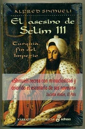 EL ASESINO DEL SELIM III (Turquia fin: SNMUELI, ALFRED