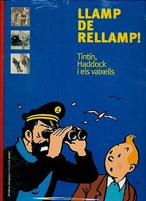 LLAMP DE RELLAMP! Tintin, Haddock i els vaixells (Els mars de Tintin): HOREAU, YVES - (Hergé)