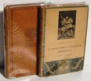 L'ESCULTURA CATALANA MODERNA (2 vols) I. Proces: ELIAS, FELIU