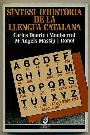 SINTESI D'HISTORIA DE LA LLENGUA CATALANA: DUARTE I MONTSERRAT, CARLES - M. ANGELS MASSIP I ...