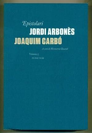EPISTOLARI JORDI ARBONES - JOAQUIM CARBO: ARBONES, JORDI -