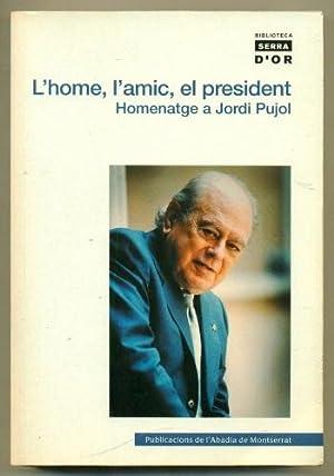 L'HOME, L'AMIC, EL PRESIDENT. Homenatge a Jordi: MANENT I TOMAS,