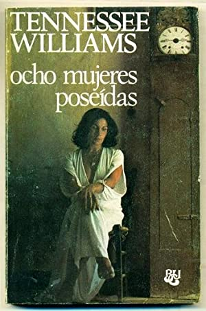 OCHO MUJERES POSEIDAS: WILLIAMS, TENNESSEE