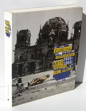 EUROPA DE POSTGUERRA 1945-1965. ARTE DESPUES DEL DILUVIO (with english trasllation)