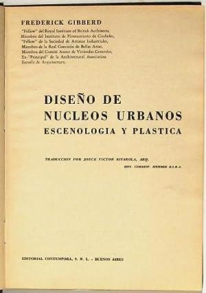 DISEÑO DE NUCLEOS URBANOS. Escenologia y plastica: GIBBERD, FREDERICK