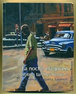 LA NOCHE ERA JOVEN, Y NOSOTROS TAN: REGUERA SAUMELL, MANUEL