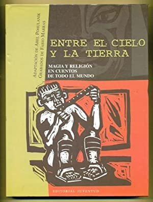 ENTRE EL CIELO Y LA TIERRA. Magia y religion en cuentos de todo el mundo: POHULANIK, ABEL - (...