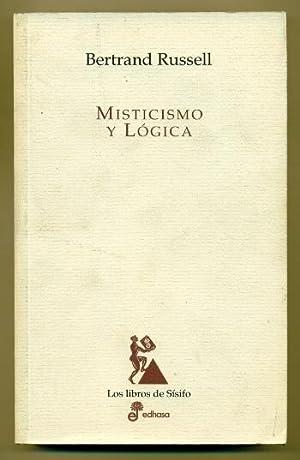 MISTICISMO Y LOGICA y otros ensayos: RUSSELL, BERTRAND