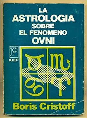 LA ASTROLOGIA SOBRE EL FENOMENO OVNI (al: CRISTOFF, BOIS