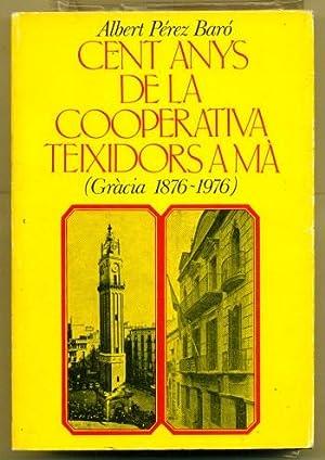 CENT ANYS DE LA COOPERATIVA TEIXIDORS A MA (Gracia 1876-1976): PEREZ BARO, ALBERT