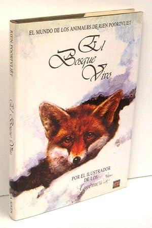 EL BOSQUE VIVO. El mundo de los animales de Rien Poortvliet: POORTVLIET, RIEN (texto y dibujo)