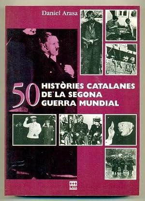50 HISTORIES CATALANES DE LA SEGONA GUERRA MUNDIAL: ARASA, DANIEL