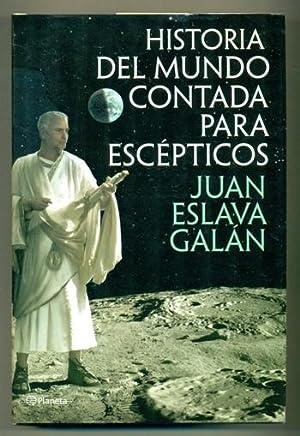 LA HISTORIA DE ESPAÑA CONTADA PARA ESCEPTICOS: ESLAVA GALAN, JUAN