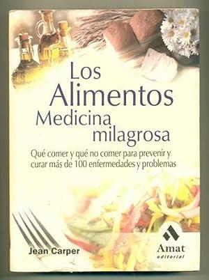 LOS ALIMENTOS: MEDICINA MILAGROSA. Que comer y: CARPER, JEAN