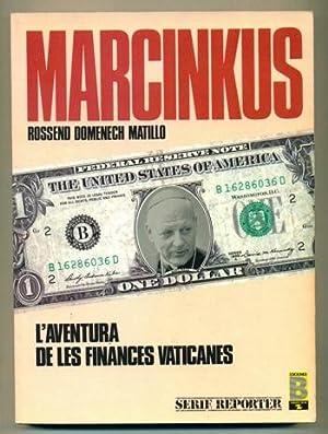 MARCINKUS. L'aventura de les finances vaticanes: DOMENECH MATILLO, ROSSEND.