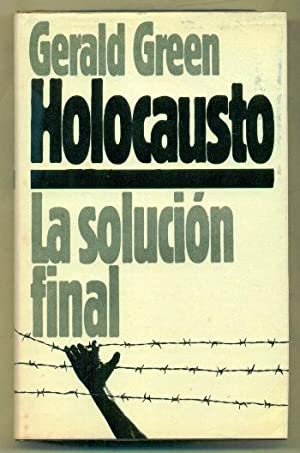 HOLOCAUSTO. La solucion final: GREEN, GERALD
