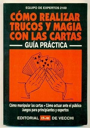 COMO REALIZAR TRUCOS DE MAGIA CON LAS: Equipo de expertos