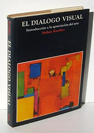 EL DIALOGO VISUAL. Introduccion a la apreciacion: KNOBLER, NATHAN