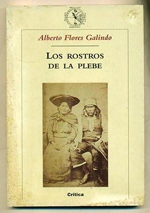 LOS ROSTROS DE LA PLEBE: FLORES GALINDO, ALBERTO