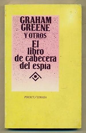 EL LIBRO DE CABECERA DEL ESPIA: GREENE, GRAHAM