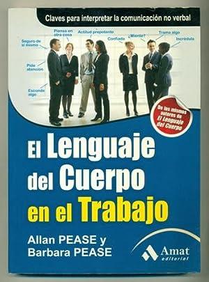 EL LENGUAJE DEL CUERPO EN EL TRABAJO.: PEASE, ALLAN -