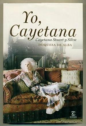 YO, CAYETANA (Duquesa de Alba): STUART Y SILVA,