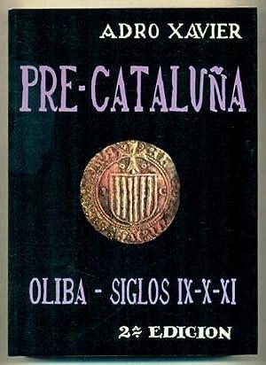 PRE-CATALUÑA. OLIBA - Siglos IX, X y: ADRO XAVIER (pseu.