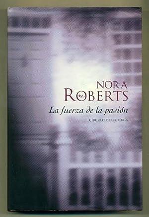 LA FUERZA DE LA PASION: ROBERTS, NORA