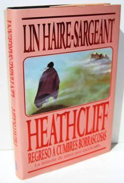 HEATHCLIFF. Regreso a Cumbres Borrascosas: HAIRE-SARGEANT, LIN